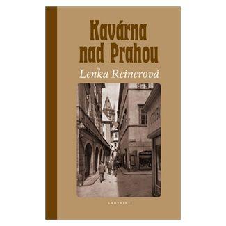 Lenka Reinerová: Kavárna nad Prahou - 2. vydání cena od 115 Kč