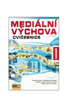 Pospíšil J., Závodná L. S.: Mediální výchova - Cvičebnice cena od 115 Kč