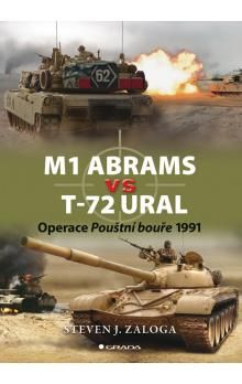 Steven Zazoga: M1 Abrams vs T-72 Ural - Operace Pouštní bouře 1991 cena od 125 Kč