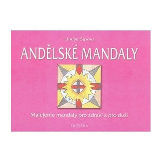Šípová Libuše: Andělské mandaly cena od 128 Kč