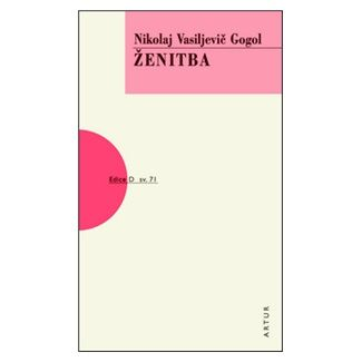 Nikolaj Vasiljevič Gogol: Ženitba cena od 115 Kč