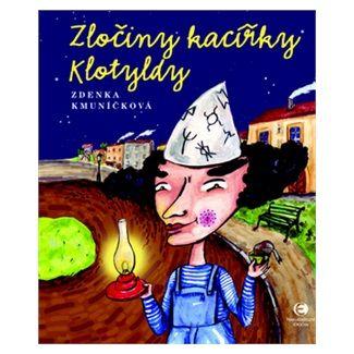 Zdenka Kmuníčková: Zločiny kacířky Klotyldy cena od 110 Kč
