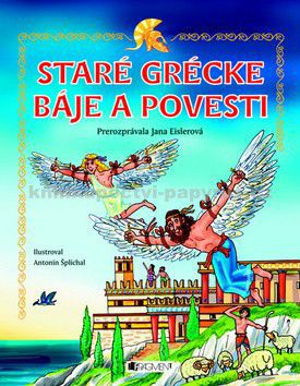 Jana Eislerová: Staré grécke báje a povesti cena od 147 Kč