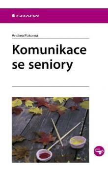 Andrea Pokorná: Komunikace se seniory cena od 187 Kč