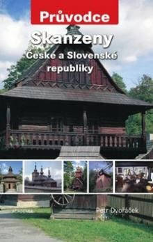 Petr Dvořáček: Skanzeny České a Slovenské republiky - Průvodce cena od 126 Kč