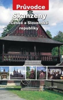 Petr Dvořáček: Skanzeny České a Slovenské republiky cena od 132 Kč