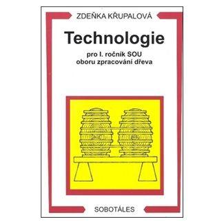 Křupalová Zdeňka: Technologie pro 1.r. SOU oborů zpracování dřeva cena od 134 Kč