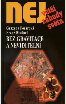 Fosarová Grazyna, Franz Bludorf: Bez gravitace a neviditelní cena od 146 Kč
