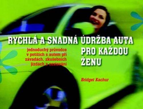 Bridget Kachur: Rychlá a snadná údržba auta pro každou ženu cena od 140 Kč