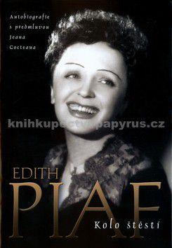 Edith Piaf: Edith Piaf - Kolo štěstí - 2. vydání cena od 137 Kč