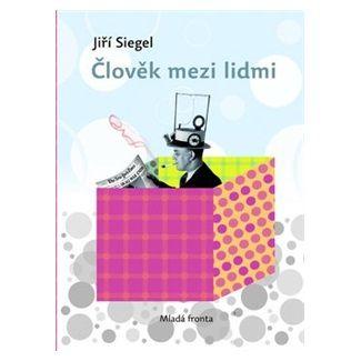 Jiří Siegel: Člověk mezi lidmi cena od 159 Kč