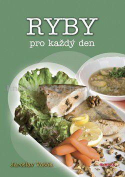 Jaroslav Vašák: Ryby pro každý den cena od 44 Kč