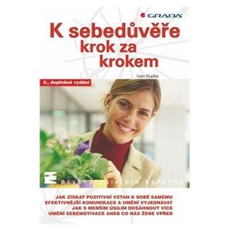 Ivan Kupka: K sebedůvěře krok za krokem - 2. vydání cena od 149 Kč