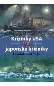 Mark Stille: Křižníky USA vs. japonské křižníky Guadalcanal 194 cena od 75 Kč