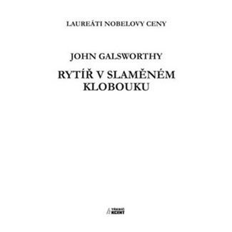 John Galsworthy: Rytíř v slaměném klobouku cena od 144 Kč
