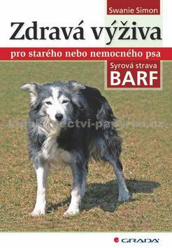 Swanie Simon: Zdravá výživa pro starého nebo nemocného psa - Syrová strava BARF cena od 46 Kč