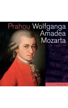 Iva Daňková: Prahou Wolfganga Amadea Mozarta cena od 137 Kč