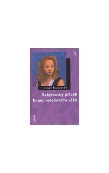 Josef Škvorecký: BABYLONSKÝ PŘÍBĚH KONEC NYLONOVÉHO VĚKU cena od 73 Kč