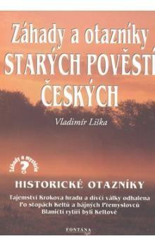 Vladimír Liška: Záhady a otazníky starých povětí českých cena od 158 Kč