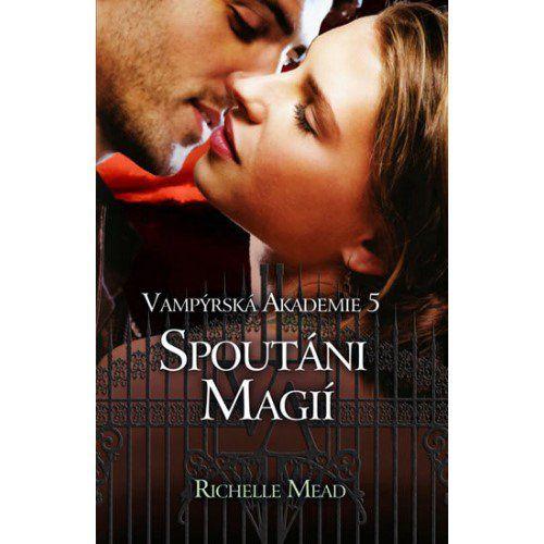 Richelle Mead: Vampýrská akademie 5 - Spoutáni magií cena od 55 Kč