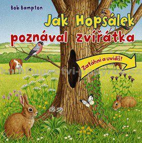 Bob Bampton: Jak Hopsálek poznával zvířátka cena od 129 Kč