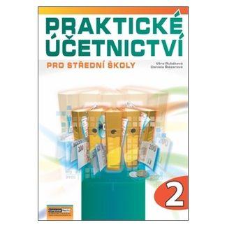 Rubáková V., Šlezárová D.: Praktické účetnictví pro střední školy - 2. díl cena od 87 Kč