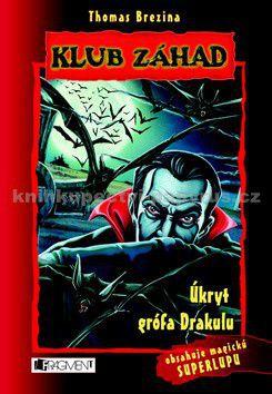 Thomas Brezina: Úkryt grófa Drakulu  - Klub záhad cena od 154 Kč