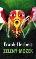 Frank Herbert: Zelený mozek cena od 59 Kč