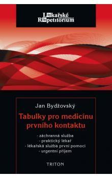Jan Bydžovský: Tabulky pro medicínu prvního kontaktu - Záchranná služba, praktický lékař, lékařská služba první pomoci, urgnentí příjem cena od 106 Kč