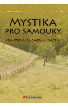 Milan M. Horák: Mystika pro samouky cena od 75 Kč