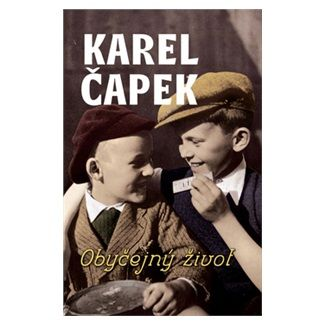 Karel Čapek: Obyčejný život cena od 120 Kč