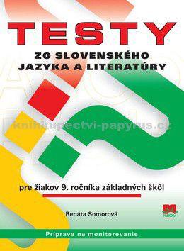 Renáta Somorová: Testy zo slovenského jazyka a literatúry pre žiakov 9. ročníka základných škôl cena od 0 Kč