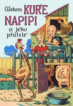 Ondřej Sekora: Kuře Napipi a jeho přátelé cena od 169 Kč