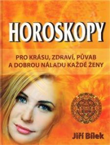 Jiří Bílek: Horoskopy pro zdraví, krásu a půvab každé ženy cena od 59 Kč