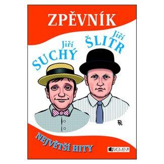 Jiří Suchý, Jiří Šlitr: Zpěvník – Jiří Suchý a Jiří Šlitr - Největší hity cena od 149 Kč