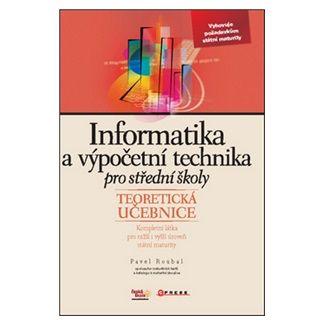 Pavel Roubal: Informatika a výpočetní technika pro střední školy cena od 87 Kč