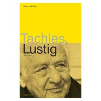 Karel Hvížďala: Tachles, Lustig - 2. vydání cena od 172 Kč