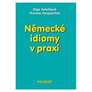 Olga Kolečková: Německé idiomy v praxi cena od 184 Kč