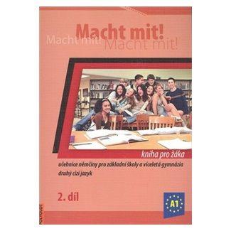 Kolektiv autorů: Macht mit! Kniha pro žáka 2. díl cena od 168 Kč