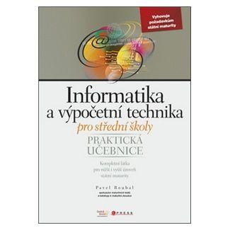 Pavel Roubal: Informatika a výpočetní technika pro střední školy cena od 69 Kč