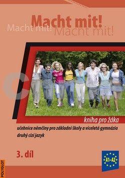 Kolektiv autorů: Macht mit! Kniha pro žáka 3. díl cena od 168 Kč
