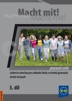 Kolektiv autorů: Macht mit! Pracovní sešit 3. díl cena od 89 Kč