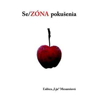 Ľubica Lju Mesarošová: Se/ZÓNA pokušenia cena od 116 Kč