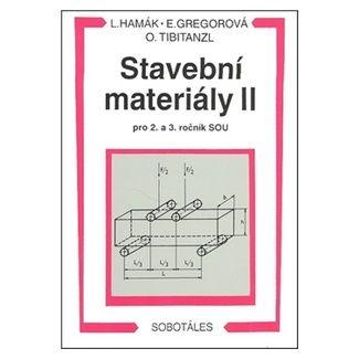 Hamák Luboš: Stavební materiály II pro 2. a 3. ročník SOU cena od 143 Kč