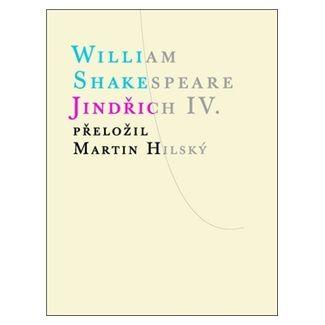 William Shakespeare: Jindřich IV. cena od 152 Kč