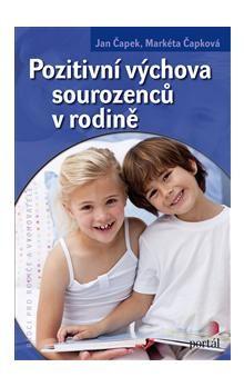 Jan Čapek, Markéta Čapková: Pozitivní výchova sourozenců v rodině cena od 136 Kč