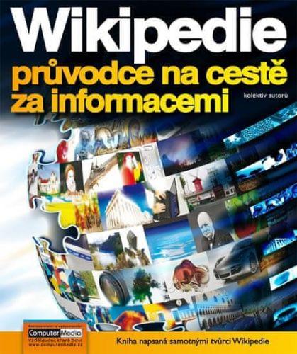 Kolektiv: Wikipedia - průvodce na cestě za informacemi cena od 137 Kč