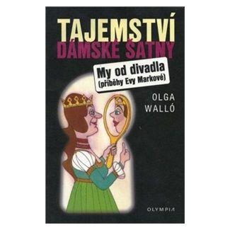 Olga Walló: Tajemství dámské šatny cena od 62 Kč