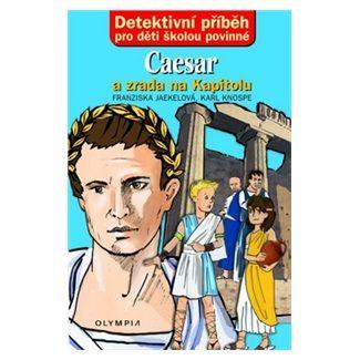 Karl Knospe, Franziska Jaekelová: Caesar a zrada na Kapitolu cena od 73 Kč
