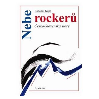 Radomír Kopp: Nebe rockerů - Česko-slovenské story cena od 42 Kč